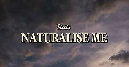Stats - Naturalise Me (Official Lyric Video)